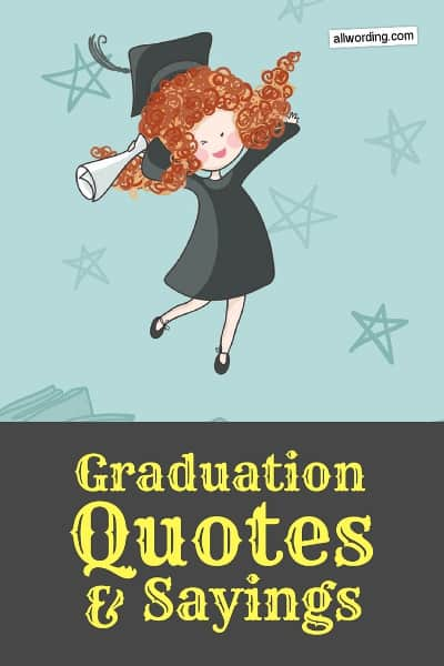 Quotes, sayings, and well wishes for high school and college graduations