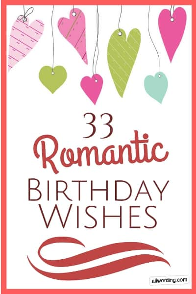 33 Romantic Birthday Wishes That Will Make Your Sweetie Swoon Allwording Com