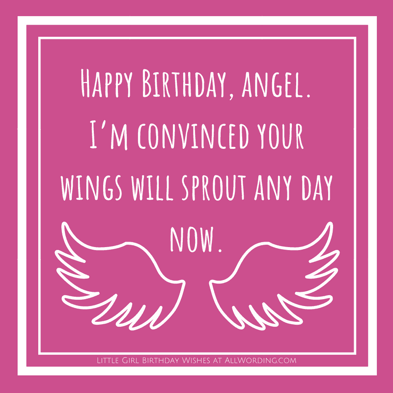 Happy Birthday, angel. I'm convinced your wings will sprout any day now.