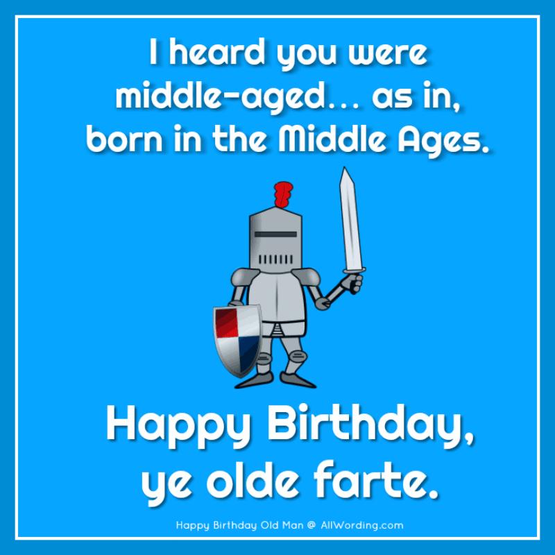 Happy Birthday, Old Man! 21 Brutally Funny Birthday Wishes