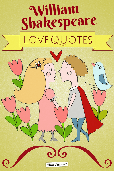 Top William Shakespeare love quotes for Valentine's Day, weddings, etc.