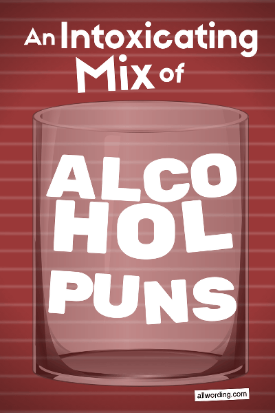 Funny puns about beer, whisky, tequila, vodka, and rum