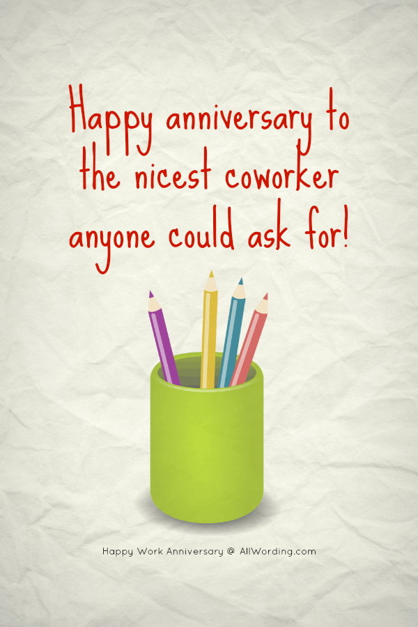 Happy work anniversary to the nicest coworker anyone could ask for!