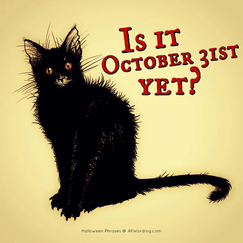 Is It October 31 Yet?