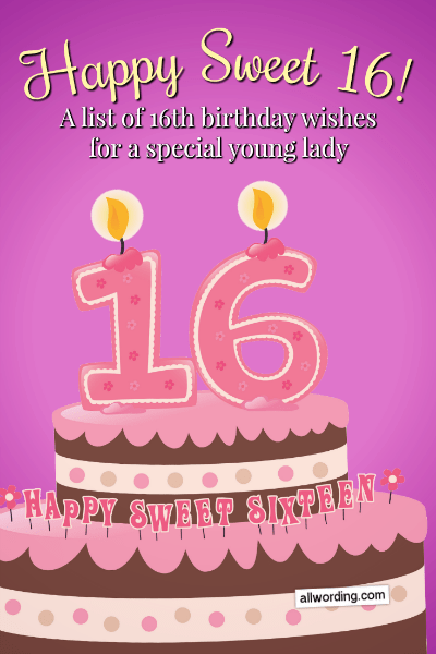 Happy Sweet 16 A List Of 16th Birthday Wishes For A Special Young Lady Allwording Com