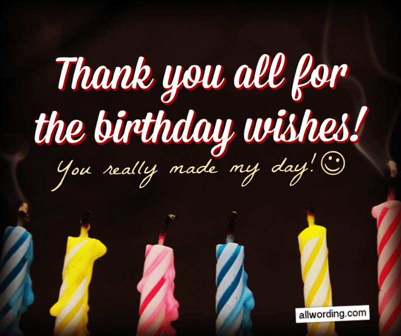 Thank You For Birthday Wishes.30 Ways To Say Thank You All For The Birthday Wishes