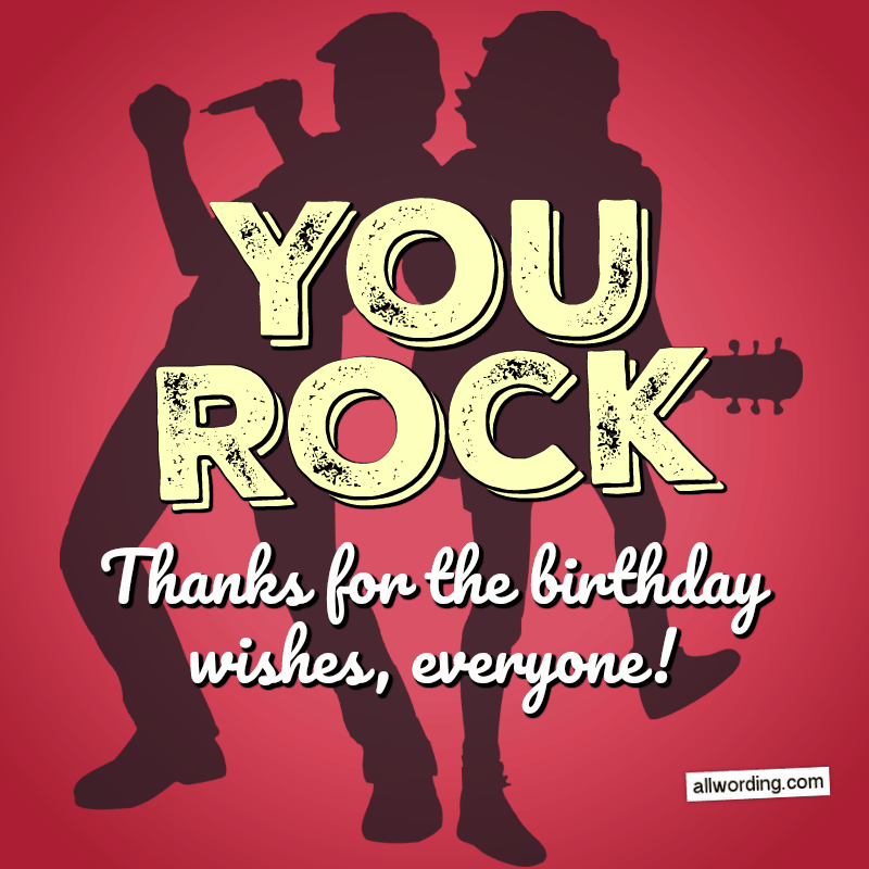 You rock! Thanks for the birthday wishes, everyone!
