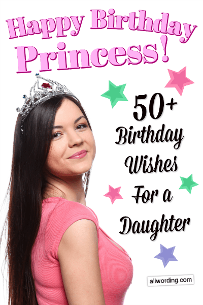 Happy Birthday Princess 50 Birthday Wishes For A Daughter Allwording Com