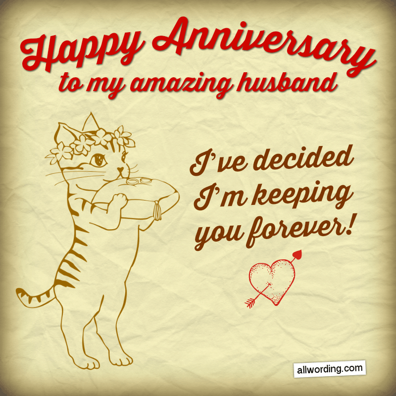 Happy Anniversary to my amazing husband. I've decided that I'm keeping you forever!