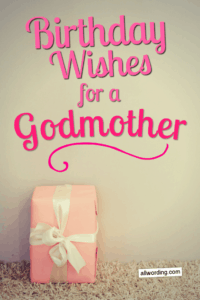 A list of ways to say Happy Birthday to a godmother