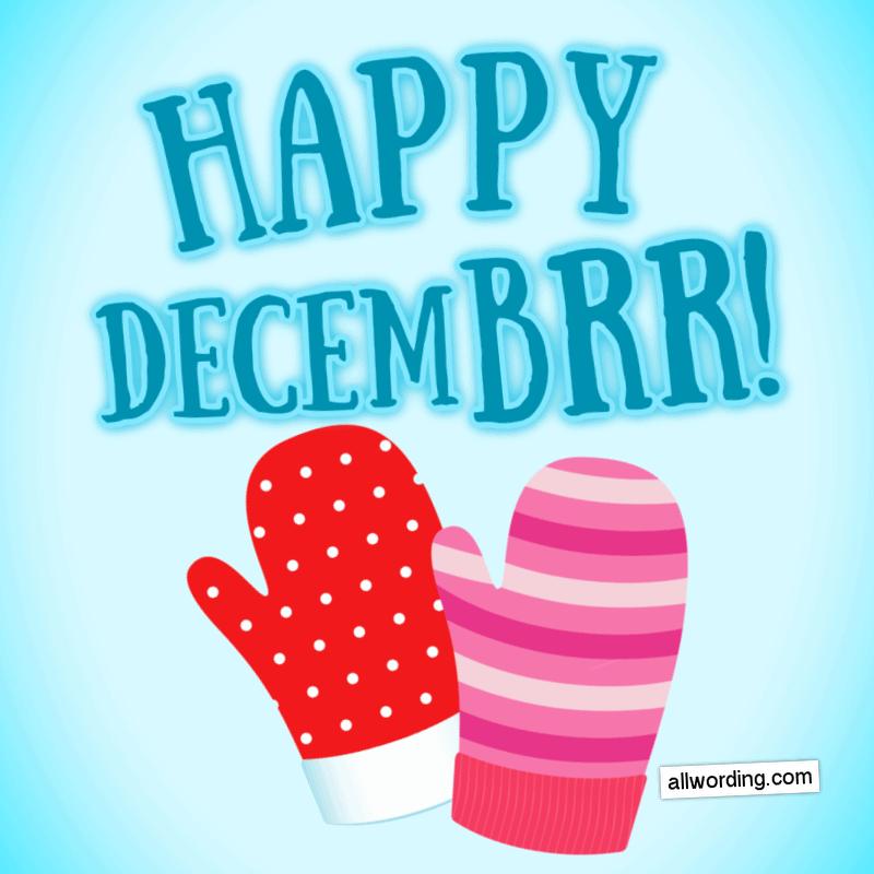 Happy Decem-brrrr!