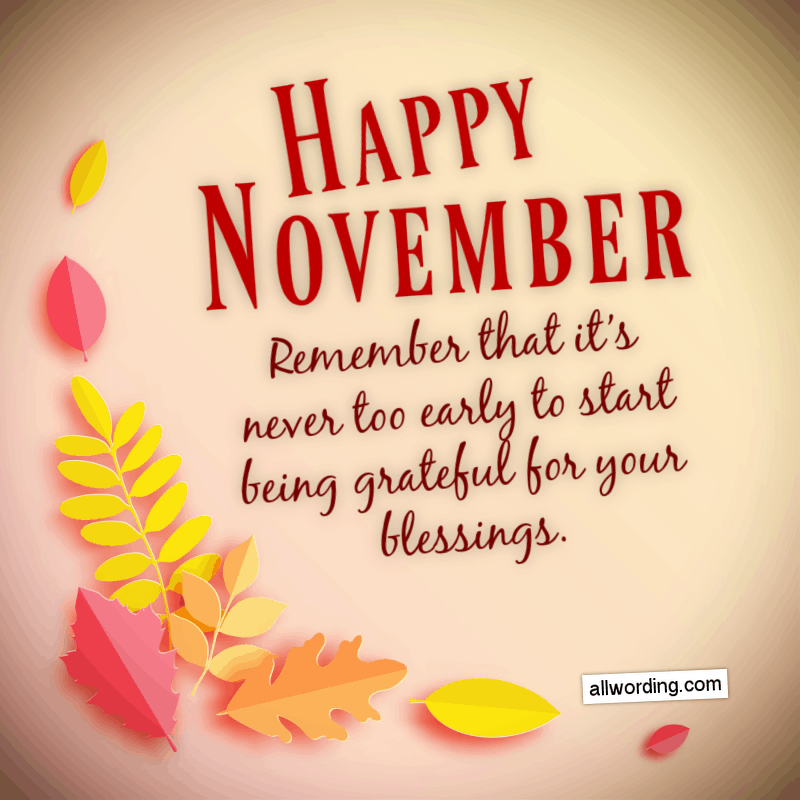 Happy November. Remember that it's never too early to start being grateful for your blessings.