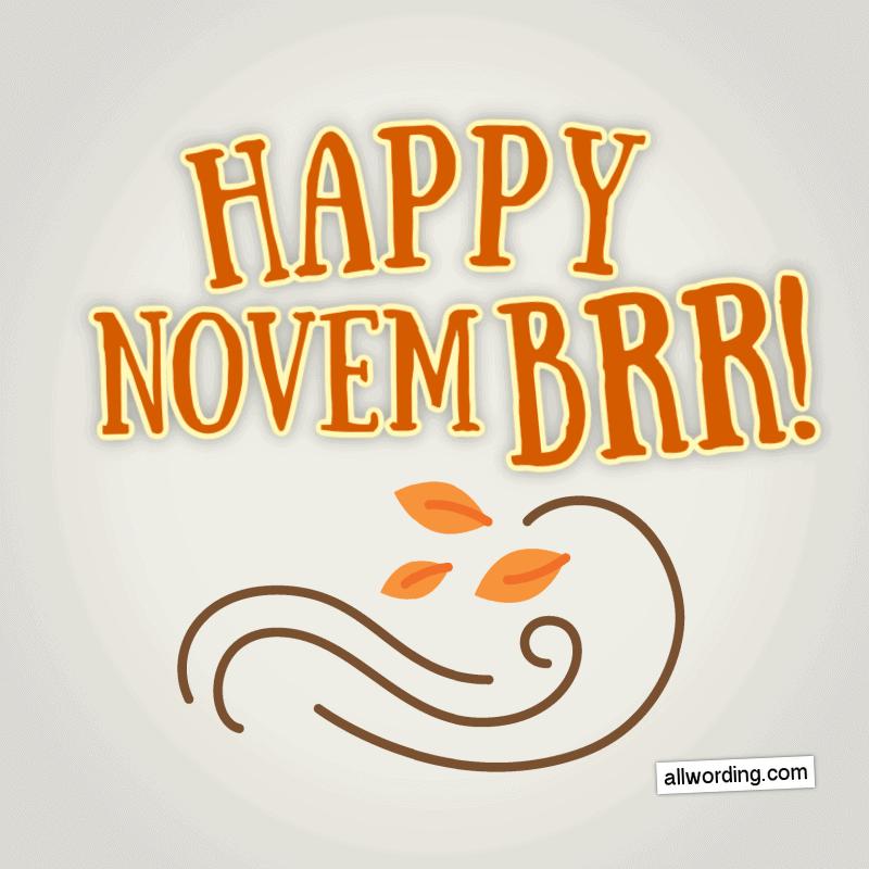 Happy Novem-brrrr!